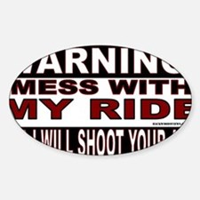 4-WARNING MESS WITH MY RIDE STICKER Sticker (Oval)