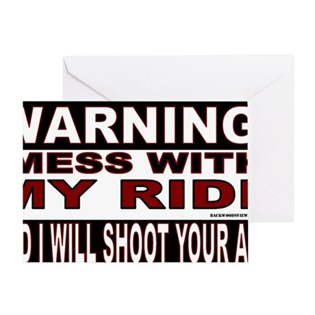 4-WARNING MESS WITH MY RIDE STICKER. Greeting Card