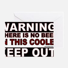2-WARNING NO BEER IN COOLER.gif Greeting Card