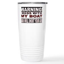 WARNING MESS WITH MY BOAT Stick Travel Mug