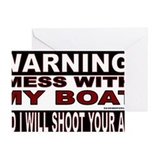 WARNING MESS WITH MY BOAT Sticker.gi Greeting Card