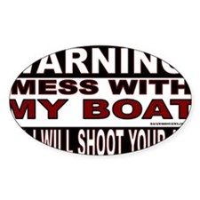WARNING MESS WITH MY BOAT Sticker.g Decal