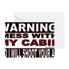 WARNING MESS WITH MY CABIN STICKERS. Greeting Card