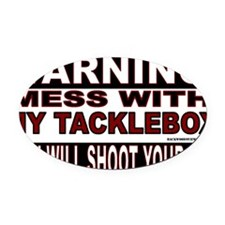 WARNING MESS WITH MY TACKLEBOX.gif Oval Car Magnet