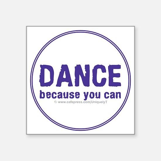 "Dance_circle Square Sticker 3"" x 3"""