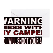 WARNING MESS WITH MY CAMPER STICKER. Greeting Card