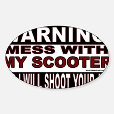 WARNING MESS WITH MY SCOOTER.gif Decal