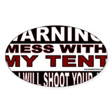 WARNING MESS WITH MY TENT.gif Decal