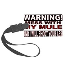 WARNING MESS WITH MY MULE.gif Luggage Tag