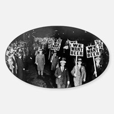 We Want Beer! Prohibition Protest,  Sticker (Oval)