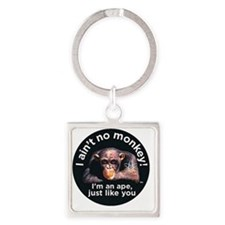 2-aint no monkey Square Keychain