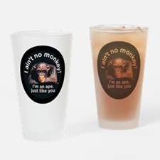 2-aint no monkey-larger Drinking Glass