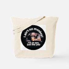 2-aint no monkey-larger Tote Bag