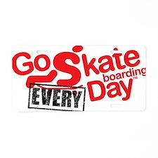 go skateboarding every day  Aluminum License Plate