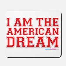 I Am The American Dream Mousepad
