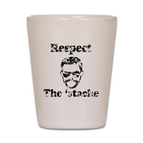 Respect the stache vintage 1 Shot Glass