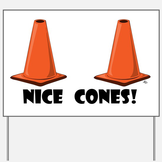nice-cones-1 Yard Sign