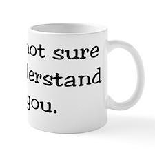 29-A-UN-W Im not sure I understand you. Mug