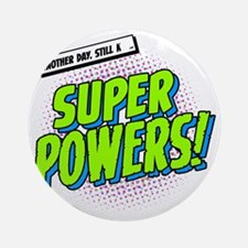 super powers t-shirt Round Ornament