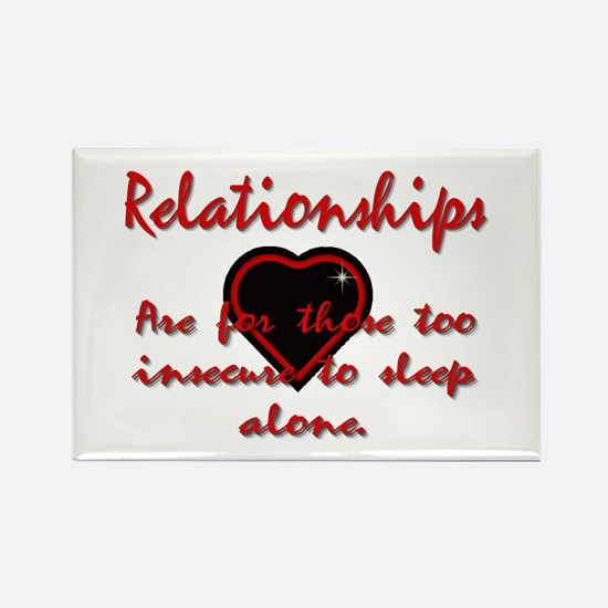 Relationships are for those too insecure to sleep