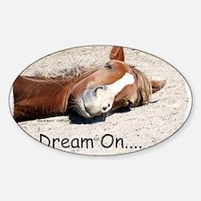 Dream On Sleeping Horse Sticker (Oval)