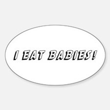 I Eat Babies Oval Decal