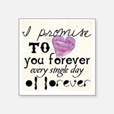 """every day of forever Square Sticker 3"""" x 3"""""""