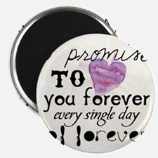every day of forever Magnet