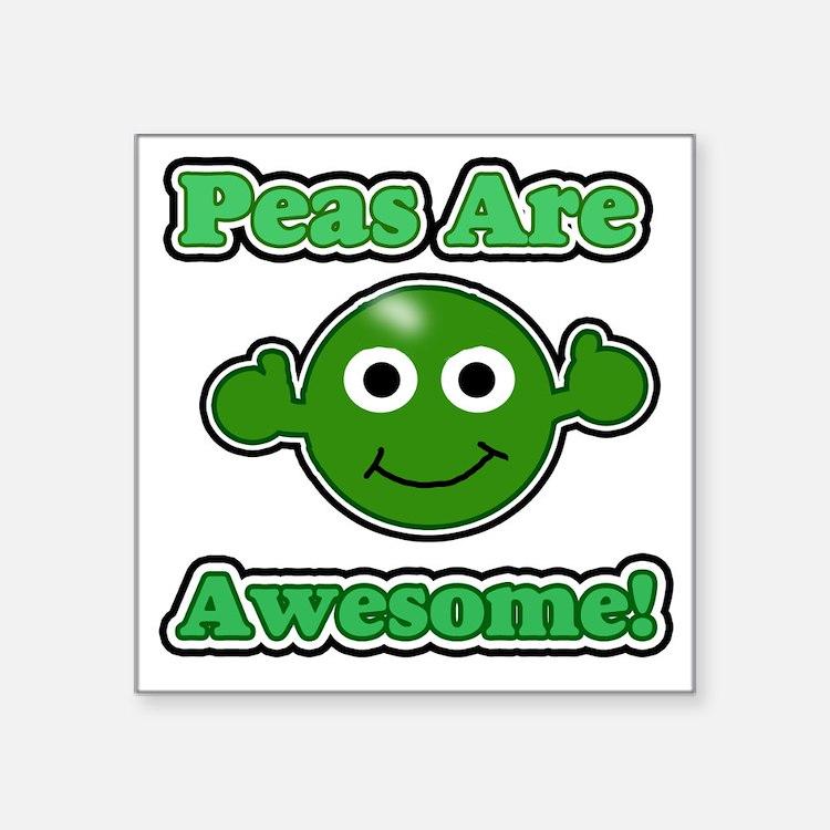 "Peas are awesome 1 dark Square Sticker 3"" x 3"""