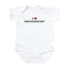 I Love GROUNDHOG DAY Infant Bodysuit