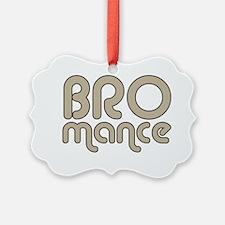 bromanceDrk Ornament