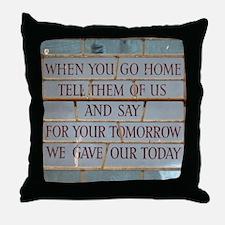 When you go Throw Pillow