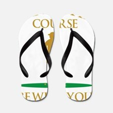 May The Course Be With You Flip Flops