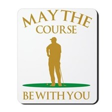 May The Course Be With You Mousepad