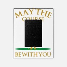 May The Course Be With You Picture Frame