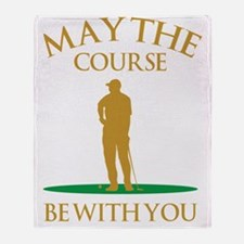 May The Course Be With You Throw Blanket
