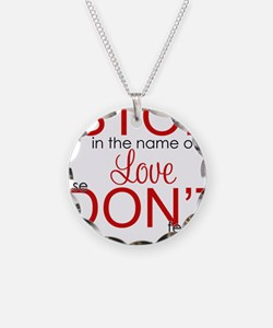 stop in the name of love png Necklace Circle Charm
