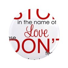 """stop in the name of love png 3.5"""" Button"""