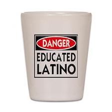 danger educated latino copy Shot Glass