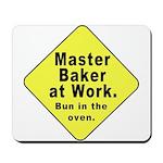 Master Baker - Bun in the Oven Mousepad