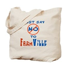 just-say-no-to-farmville Tote Bag