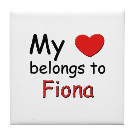My heart belongs to fiona Tile Coaster
