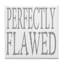 PERFECTLY FLAWED Tile Coaster