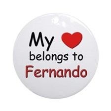 My heart belongs to fernando Ornament (Round)