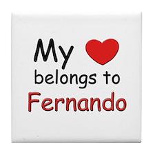 My heart belongs to fernando Tile Coaster