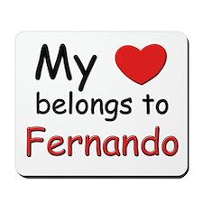 My heart belongs to fernando Mousepad