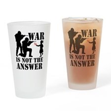 war is not the answer rev Drinking Glass