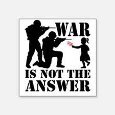 """war is not the answer rev Square Sticker 3"""" x 3"""""""