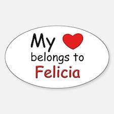 My heart belongs to felicia Oval Decal