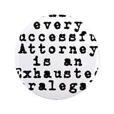 "Behind every Attorney_blk 3.5"" Button"